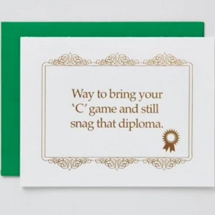 """Way to Bring Your """"C"""" Game Grad"""