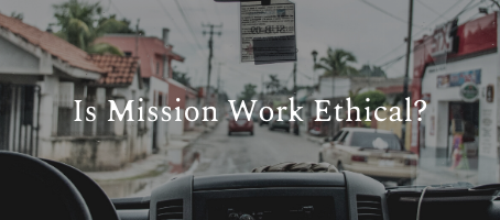 Is Mission Work Ethical?