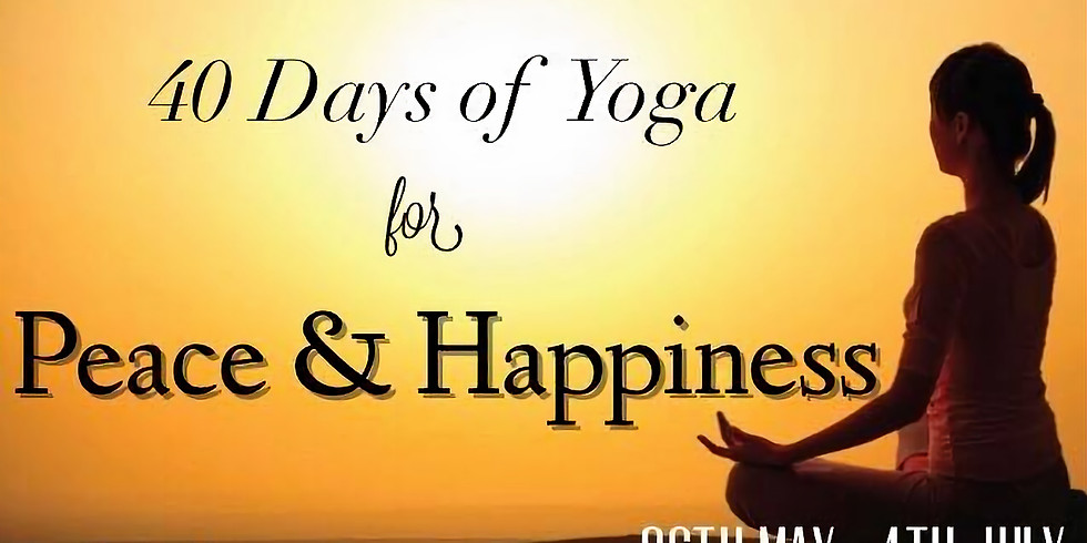 40 Days of Yoga for Peace and Happiness 26 May - 5 July 2018