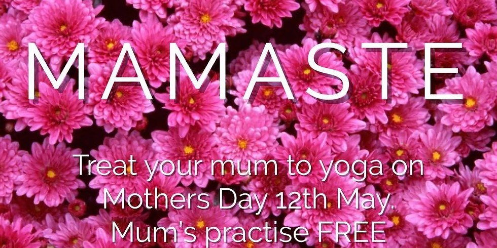 MAMASTE Mothers Day Treat