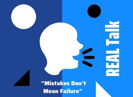 Mistakes Don't Mean Failure