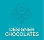 DESIGNER CHOCOLATES