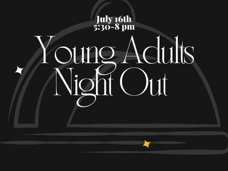 Young Adults Night Out – July 23rd, 5:30-8 pm
