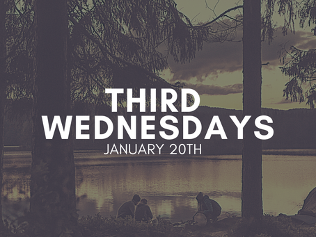 Third Wednesdays on January 20th