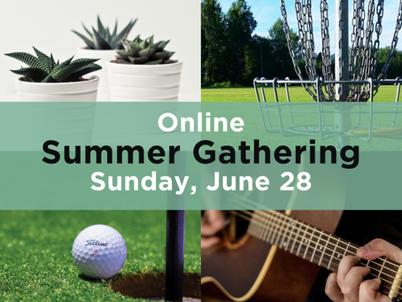 Summer Gathering & Kid's Club Online - June 28th
