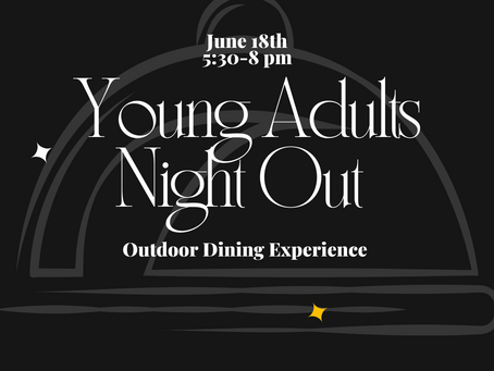 Young Adults Night Out – June 18th, 5:30-8 pm
