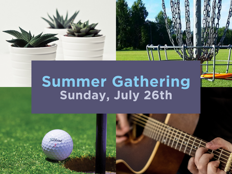Summer Gathering & Kid's Club - July 26th