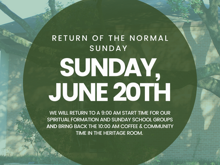 Return of the Normal Sunday Schedule Set for June 20th