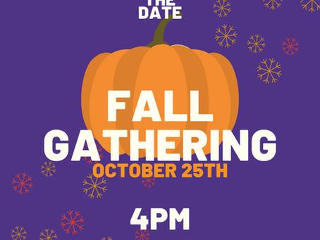 Fall Gathering, October 25 at 4:00 pm