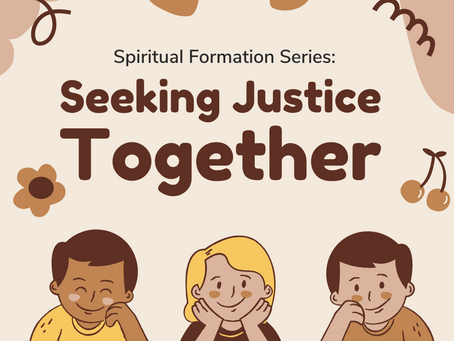Seeking Justice Together - a Spiritual Formation Series for Our Children's Ministry