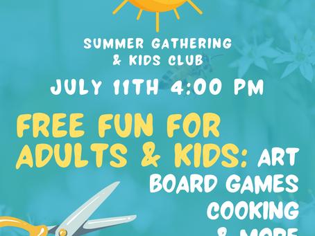 Summer Gathering & Kids Club – July 11