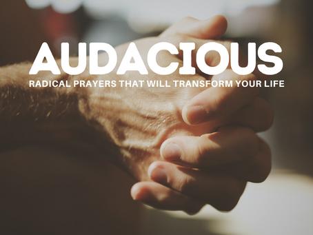 Audacious: New Sermon Series Starting June 6