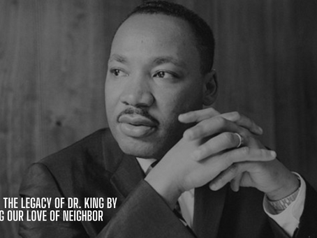 Honoring the Legacy of Dr. King by Expanding Our Love of Neighbor