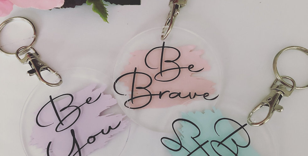 Be You / Strong / Brave Keyring