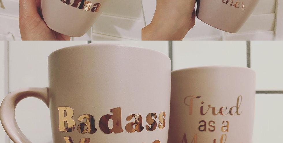Badass Mama / Tired as a Mother Mug