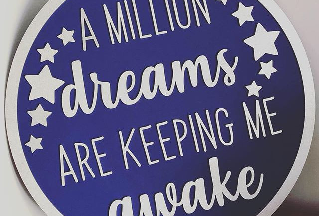 'A Million Dreams Are Keeping Me Awake' Plaque