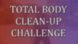 TOTAL BODY CLEANUP CHALLENGE.jpg