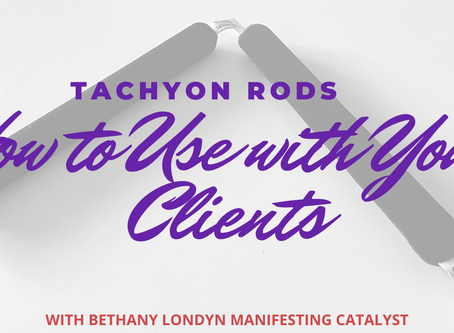 How to Use Your Tachyon Power Rods with Clients