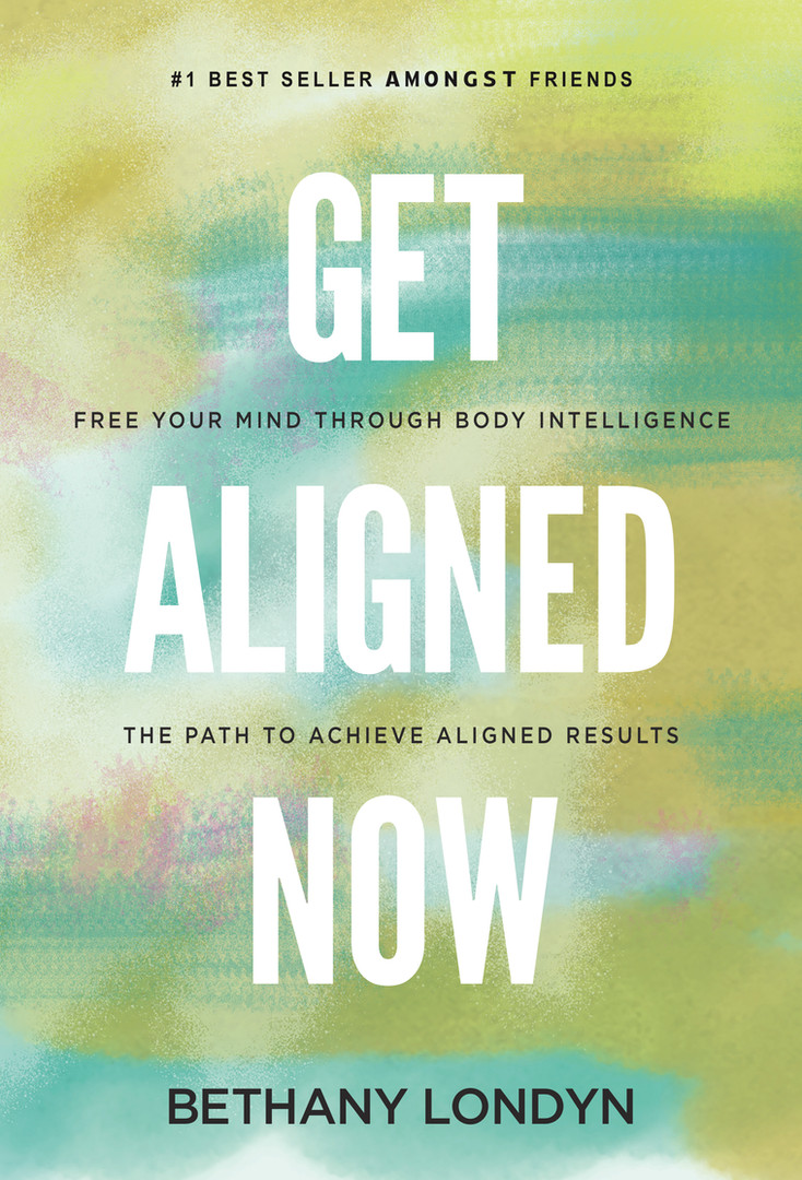 get aligned now book by Bethany Londyn intuitive coach on intuition, psychic, energetic healer