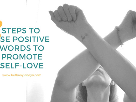 Three Steps to Use Positive Words to Promote Self-Love