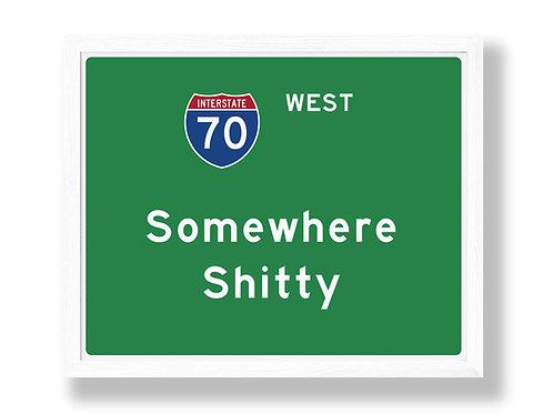 """I-70 Highway Sign Parody """"Somewhere Shitty"""""""