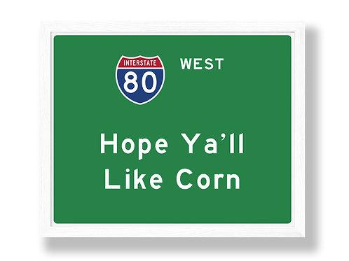 """I-80 Highway Sign Parody """"Hope Ya'll Like Corn"""""""
