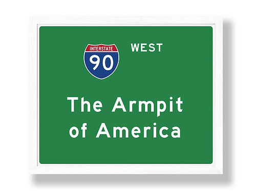 """I-90 Highway Sign Parody """"The Armpit of America"""""""