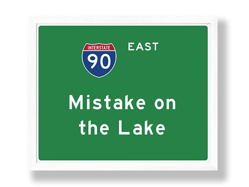 """I-90 Highway Sign Parody """"Mistake on the Lake"""""""