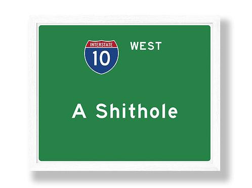 """I-10 Highway Sign Parody """"A Shithole"""""""