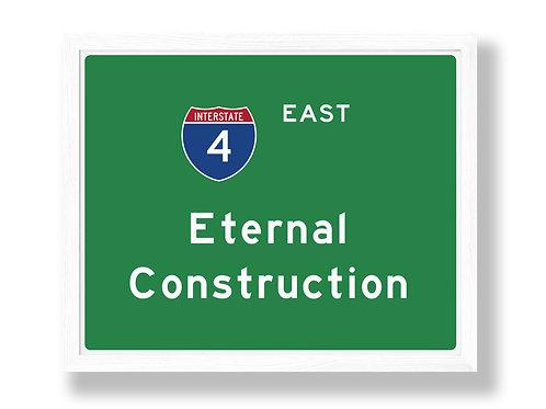 "I-4 Highway Sign Parody ""Eternal Construction"""