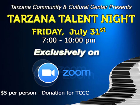 Tarzana Talent Night on July 31st Via Zoom!