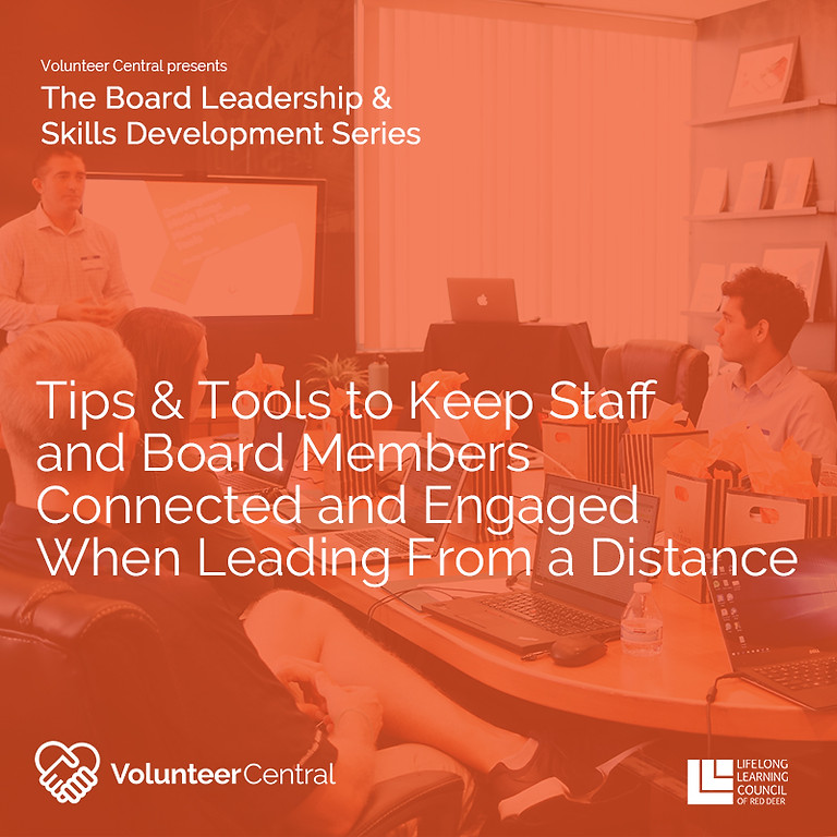 Tips & Tools to Keep Staff and Board Members Connected and Engaged When Leading From a Distance