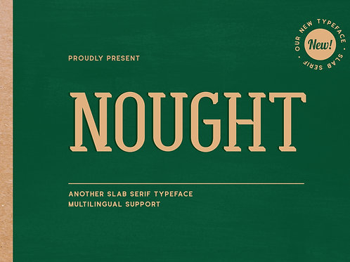 Nought – Another Slab Serif Typeface