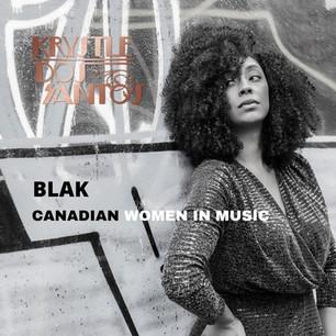 BLAK  CANADIAN WOMEN IN MUSIC