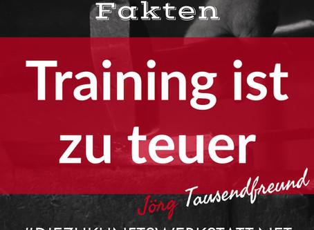 Training ist zu teuer