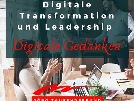 Digitale Transformation und Leadership - Teil 1 - digitale Gedanken