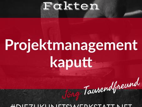 Projektmanagement kaputt