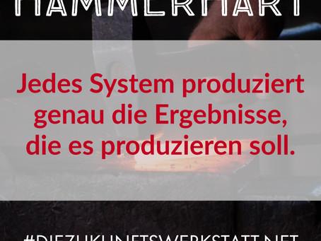 Jedes System produziert genau die Ergebnisse, die es produzieren soll.