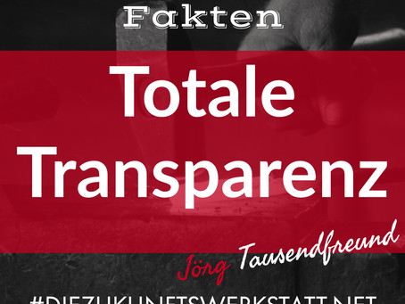 Totale Transparenz