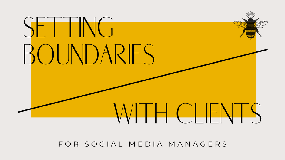 Setting Boundaries with Clients for Social Media Managers
