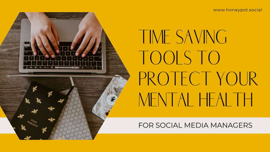 Time Saving Tools To Protect Your Mental Health for Social Media Managers