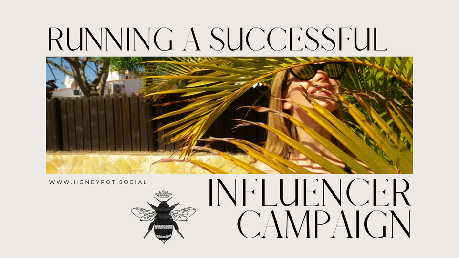 How to Run a Successful Influencer Marketing Campaign for your Brand