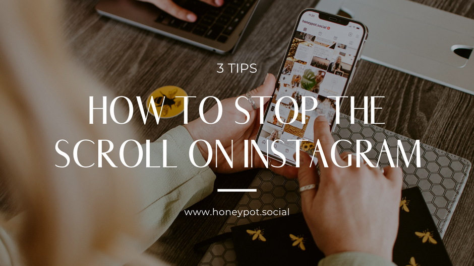 3 Tips on How to Stop the Scroll on Instagram