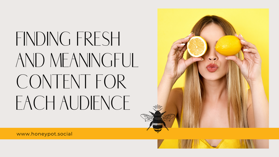 Finding Fresh and Meaningful Content for Each Audience