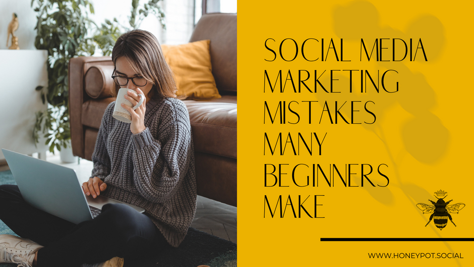 Social Media Marketing Mistakes Many Beginners Make