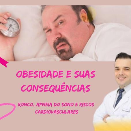 A obesidade e suas consequências... Ronco, apneia do sono e riscos cardiovasculares