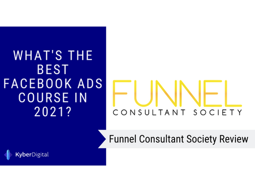 "Is ""Funnel Consultant Society"" the best Facebook Ads Course in 2021? Truth Revealed in our review."
