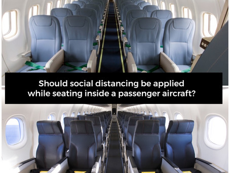 Should social distancing be applied while seating inside a passenger aircraft?