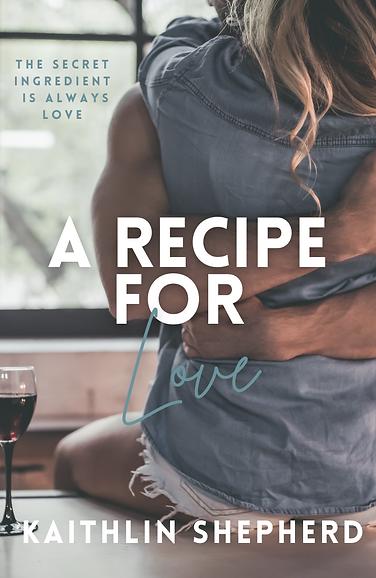 A Recipe For Love Alternate Front Cover Print-Kaithlin Shepherd (3).png