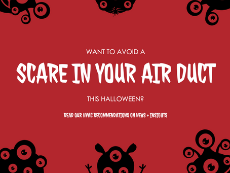 This Halloween, our engineers want to help you avoid a scare in your air ducts
